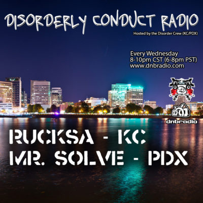 Rucksa and Mr Solve – Disorderly Conduct Radio 050416